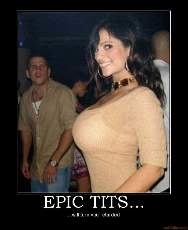 epic tits epic tits tits boobs retard retarded demotivational poster 12386764471
